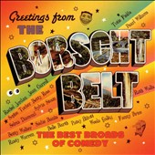 Various Artists: Greetings from the Borscht Belt: The Best Broads of Comedy