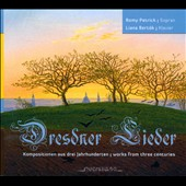 Dresdner Lieder, works from three centuries / Romy Petrick, Liana Bertok, piano