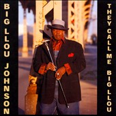 Big Llou Johnson: They Call Me Big Llou