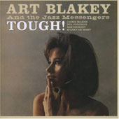 Art Blakey: Tough!/Hard Bop