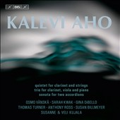 Kalevi Aho: Quintet for Clarinet and Strings; Trio for Clarinet, Viola and Piano; Sonata for Two Accordions /