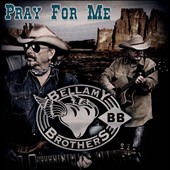 The Bellamy Brothers: Pray for Me