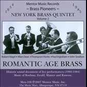 The New York Brass Quintet, Vol. 2: Romantic Age Brass - Music of Boehme, Ewald, Maurer and Ramsoe (rec. 1980-84)