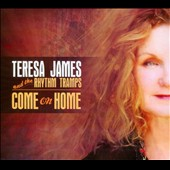 Teresa James & the Rhythm Tramps/Teresa James: Come on Home [Digipak]
