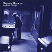Magnolia Mountain: Town and Country [Digipak]