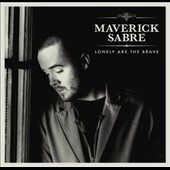 Maverick Sabre: Lonely Are the Brave [Bonus Tracks] [Deluxe]