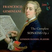 Geminiani: The Complete Sonatas, Op. 1 / London Handel Players