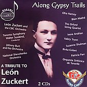 Along Gypsy Trails - A Tribute to León Zuckert