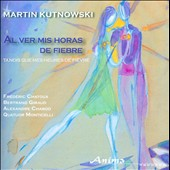 Martin Kutnowski: Al Ver mis Horas de Fiebre