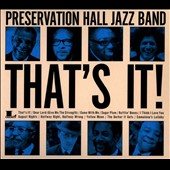 Preservation Hall Jazz Band: That's It! [Digipak]