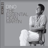 Dean Martin: Dino: Icon 2 - The Essential Dean Martin