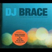 DJ Brace: The Electric Nosehair Orchestra Remixed [Digipak]