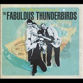 The Fabulous Thunderbirds: The Bad & Best of the Fabulous Thunderbirds