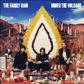 The Family Rain (UK): Under the Volcano