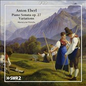 Anton Eberl (1765-1807): Piano Sonata Op. 27; Variations / Marie-Luise Hinrichs