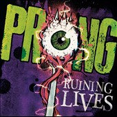 Prong: Ruining Lives [Digipak]