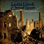 Cypress Grove/Lydia Lunch: A Fistful of Desert Blues