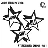 Various Artists: Funny Old Shit: A Trunk Records Sampler, Vol. 1