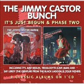 Jimmy Castor/The Jimmy Castor Bunch: It's Just Begun/Phase Two