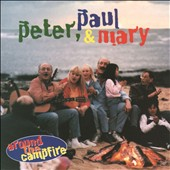 Peter, Paul and Mary: Around the Campfire