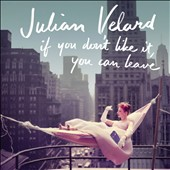 Julian Velard: If You Don't Like It, You Can Leave [9/2]