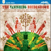 Judith Weir (b. 1954): The Vanishing Bridegroom, opera / Ailish Tynan, soprano; Anna Stéphany, soprano; Andrew Tortise, tenor; Owen Gilhooly, baritone. BBC SO, Brabbins