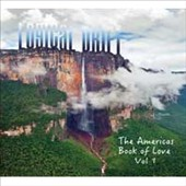Logical Drift: The Americas: Book of Love, Vol. 1 [Digipak]