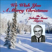 Johnny Mann Singers: We Wish You a Merry Christmas *