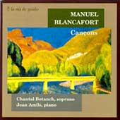 Blancafort: Songs / Chantal Botanch, Joan Amils