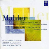Mahler: Symphony No. 4; Songs of a Wayfarer, chamber versions / Clare Gormley, soprano; Jeffrey Black, baritone; Sydney Soloists