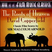 Sir Malcolm Arnold: David Copperfield & The Roots of Heaven (Film Scores) / Moscow SO; Stromberg