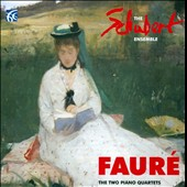 Fauré: The Two Piano Quartets / The Schubert Ensemble