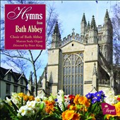 Hymns from Bath Abbey: Works of Handel, Praetorius, Oxley, Goss, Ferguson et al. / Marcus Sealy, organ; Choir of Bath Abbey; Peter King