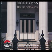 Dick Hyman: House of Pianos *