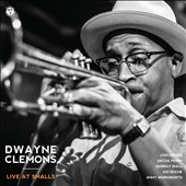 Dwayne Clemons: Live at Smalls
