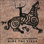 Greg Lake/Geoff Downes: Ride the Tiger [11/27] *
