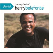 Harry Belafonte: Playlist: The Very Best of Harry Belafonte