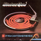 Status Quo (UK): If You Can't Stand the Heat [Deluxe Edition] [Digipak]