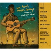 Various Artists: God Don't Never Change: The Songs of Blind Willie Johnson [Digipak]