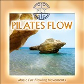 Fly: Pilates Flow: Music for Flowing Movements