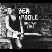 Ben Poole: Time Has Come [Digipak]