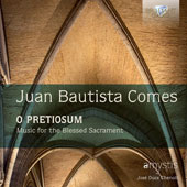 Juan Bautista Comes (1582-1643): O Pretiosum, Motets & Villancicos - Music for the Blessed Sacrament / José Duce Chenoll, Amystis Chamber Choir