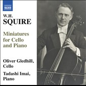 W.H. Squire (1871-1963): Miniatures for Cello and Piano / Oliver Gledhill, cello; Tadashi Imai, piano