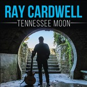 Ray Cardwell: Tennessee Moon