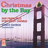Christmas by the Bay / George, San Francisco Symphony Chorus