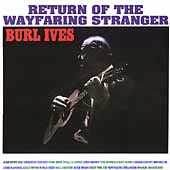 Burl Ives: Return of the Wayfaring Stranger
