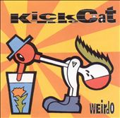 Kick the Cat: Weirdo *
