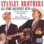 The Stanley Brothers: All-Time Greatest Hits