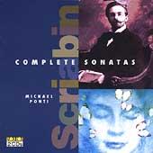Scriabin: Complete Piano Sonatas / Michael Ponti