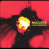Nucleus (UK): Live in Bremen